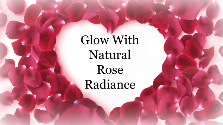 Glow With Natural Rose Radiance